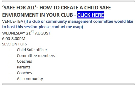 'SAFE FOR ALL'- HOW TO CREATE A CHILD SAFE ENVIRONMENT IN YOUR CLUB 21st Aug 2019