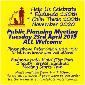 Eudunda 150th Celebrations Advert - 2nd Public Meeting - 23th April 2019 - Top Pub