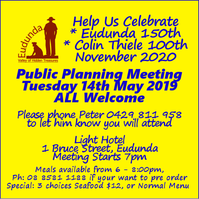 Eudunda 150th Celebrations Advert - 3rd Public Meeting - 14th May 2019 - Light Hotel